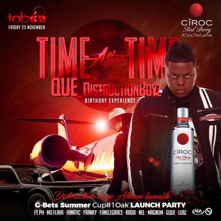 Time After Time- Que( Destruction Boyz) Birthday Celebration